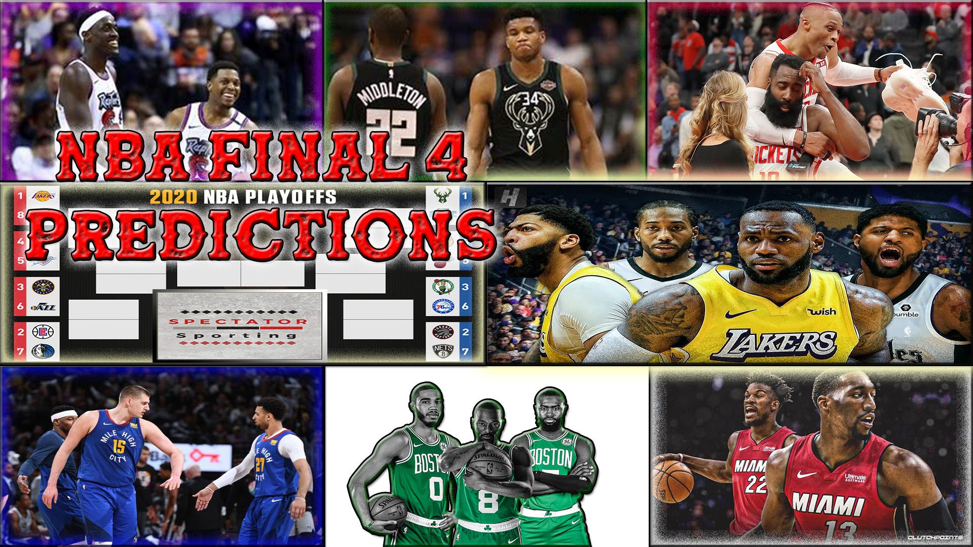 Nba Playoffs Final 4 Predictions 2020 Spectator Sporting